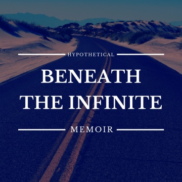 Beneath the Infinite