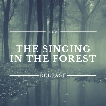 """The Singing in The Forest"" by Daren M. Stottrup"